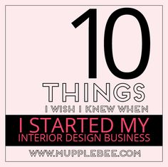 10 Things I Wish Knew When Started My Interior Design Business