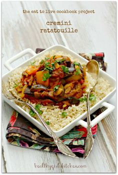 The Eat to Live Cookbook Project: Cremini Ratatouille