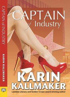 Captain of Industry by Karen Kallmaker