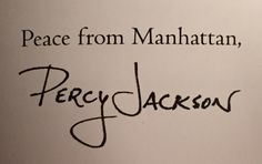 This is his legit signature it's in Percy Jackson's Greek Gods so. it's at least what Rick envisioned his signature to be! Solangelo, Percabeth, Seaweed Brain, Rick Riordan Books, Percy Jackson Fandom, Uncle Rick, Heroes Of Olympus, Book Fandoms, Olympians