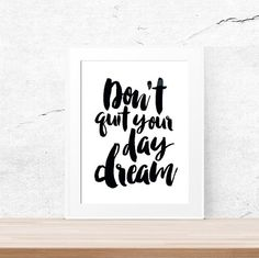 Digital Download Dont Quit Your Daydream Office by LUCIAandLUCIANA