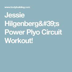 Jessie Hilgenberg's Power Plyo Circuit Workout!