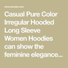 Casual Pure Color Irregular Hooded Long Sleeve Women Hoodies can show the feminine elegance well, get best women Hoodies & Sweatshirts online Mobile.