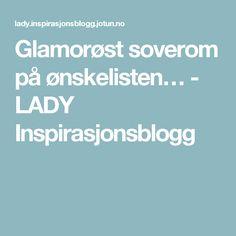 Glamorøst soverom på ønskelisten… - LADY Inspirasjonsblogg