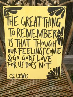 The Great Thing to Remember is that though our Feelings Come & Go. God's Love for Us Does Not - C.S. Lewis Canvas Painting