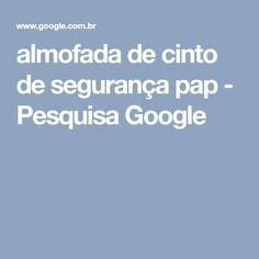 almofada de cinto de segurança pap - Pesquisa Google