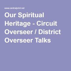 Our Spiritual Heritage - Circuit Overseer / District Overseer Talks