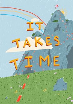 it takes time Art Print by honeysoftt Room Posters, Poster Wall, Kawaii Wallpaper, Iphone Wallpaper, Cartoon Wallpaper, Diy Wallpaper, Happy Words, Pretty Words, Cute Quotes