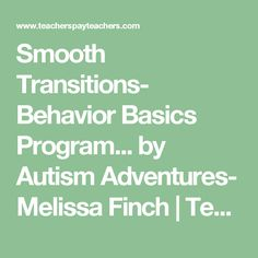 Smooth Transitions- Behavior Basics Program... by Autism Adventures- Melissa Finch | Teachers Pay Teachers