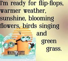 Ready for warm weather quotes quote summer quotes minions spring quotes minion quotes