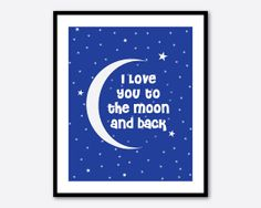 I love you to the moon and back  Nursery by SusanNewberryDesigns, $15.00