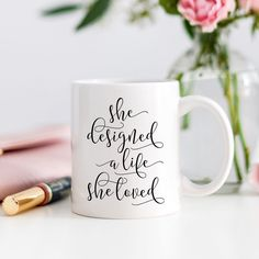 She Designed a Life She Loved Coffee Mug. Inspirational quote mug, female empowerment quote, girly mugs, motivational mug Coffee Mug Quotes, Cute Coffee Mugs, Great Coffee, Coffee Humor, Coffee Time, Coffee Cup, Thermos, Boss Lady Mug, Coffee Mug Display