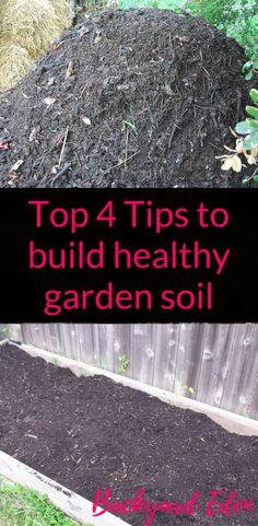 Top 4 Tips to build healthy garden soil, build healthy soil, soil, Backyard Eden, www.backyard-eden.com, www.backyard-eden.com/top-4-tips-to-build-healthy-garden-soil