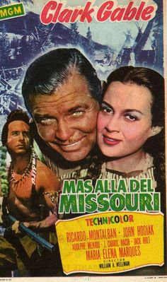 COLECCIÓN DE CARTELES ANTIGUOS DE CINE- Más allá del Missouri 1951, con Clark Gable, Ricardo Montalbán y John Hodiak.