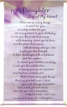 Birthday Quotes For Daughter Poems My Son Ideas Happy Birthday Quotes For Daughter, Prayers For My Daughter, Mom Quotes From Daughter, Letter To My Daughter, Best Birthday Quotes, I Love My Daughter, Happy Birthday Me, Beautiful Daughter Quotes, Poems For Daughters