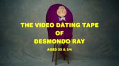 I met a very interesting fellow recently. His name is Desmondo Ray, and this is his video dating tape.  Please feel free to share, for Desmondo's sake (he isn't very good with computers, so I'm releasing this for him).  @DesmondoRay