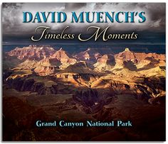 David Muench's Timeless Moments. David Muench's landscape photography is an American legacy spanning two centuries. In this first book of a forthcoming series, David Muench shares his favorite timeless moments of Grand Canyon National Park. The vast, majestic landscape of this expansive canyon sculpted by water and time has drawn Muench to capture it for over seven decades.