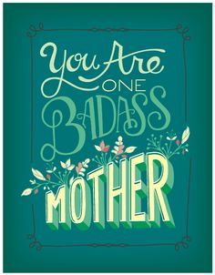 Hand Lettering /// You Are One Badass Mother by Courtney Blair, via Behance