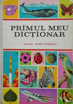 """Primul meu dictionar""in limba româna,  reeditat in 1978 dupa editia din 1974"