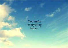 You make everything better from ffffound