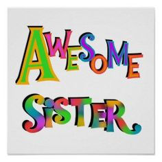 Search for customizable Best Sister posters & photo prints from Zazzle. I Miss My Sister, Love You Sis, Best Sister, Sister Friend Quotes, Wishes For Sister, Sister Sayings, Sister Cards, Sister Birthday, Birthday Wishes