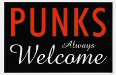 Punks welcome