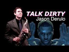 TALK DIRTY - Jason Derulo - Alto & Tenor Sax Cover - BriansThing & Justin Ward - YouTube