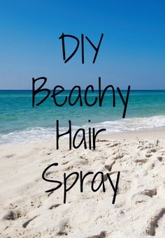 DIY Beachy Hair Spray  Want those perfect beachy waves anytime, anywhere? Here's how:  Mix together two cups of hot water, one tablespoon of salt, one tablespoon of coconut oil, and one tablespoon of hair gel/conditioner (optional).  Put the mixture in a spray bottle.  Spray on wet hair.  Twist sections of hair and allow them to air dry.