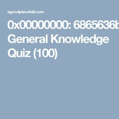Check your gk  General Knowledge Quiz (100)