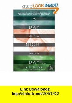 A Day and a Night and a Day A Novel (P.S.) Glen Duncan , ISBN-10: 0061240001  ,  , ASIN: B004JZWVPE , tutorials , pdf , ebook , torrent , downloads , rapidshare , filesonic , hotfile , megaupload , fileserve