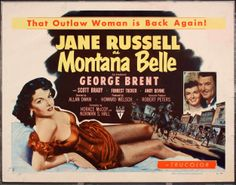 MONTANA BELLE (1952) - Jane Russell - George Brent - Scott Brady - Forrest Tucker - Andy Devine - Directed by Allan Dwan - RKO-Radio Pictures - Half Sheet Movie Poster.