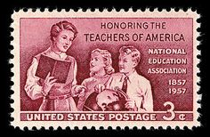 This stamp honors the Teachers of America, and was issued to coincide with the centennial convention of the National Education Association.