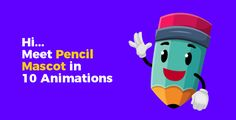 Pencil Mascot Animation