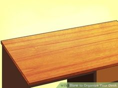 How to Organize Your Desk: 6 Steps (with Pictures)