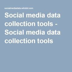 social-media-stra... Social media data collection tools - Social media data collection tools