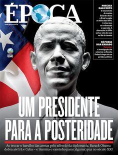 Edição 879 - Um presidente para a posteridade - http://epoca.globo.com/ideias/noticia/2015/04/como-obama-quer-entrar-para-historia.html