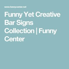 Funny Yet Creative Bar Signs Collection | Funny Center