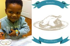 I am thankful for my son's food allergies After my family and then my faith, I am really thankful for my son's food allergies.  That may sound shocking or weird but for me, Braylon's food allergies literally saved my life. This Thanksgiving, like the past 5 Thanksgivings for our family is not like most Americans. There are no turkeys, mac-n-cheese or dressing, no cakes and pies…however there's tons of veggies, sides & so much to be happy for.