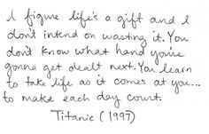 make each day count - Titanic
