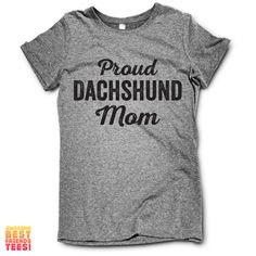 Proud Dachshund Mom