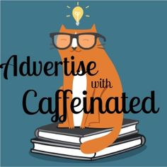 Advertise at Caffeinated Book Reviewer | Caffeinated Book Reviewer
