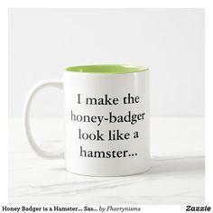 Honey Badger is a Hamster... Sassy Fun Gamer Humor