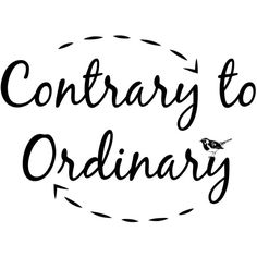contrarytoordinary ❤ liked on Polyvore featuring quotes, text, words, phrase and saying