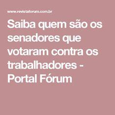Saiba quem são os senadores que votaram contra os trabalhadores - Portal Fórum