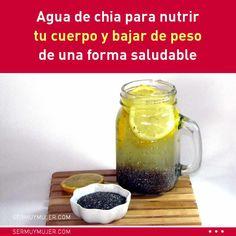 Agua de chia para nutrir tu cuerpo y bajar de peso de una forma saludable