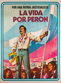 "Poster of the CGT union leader in homage to José Ignacio Rucci, ""For a Just Homeland, Life by Peron,"" Argentina, (Museum of the Argentine Bicentennial) Political Advertising, Political Posters, Scenic Design, Poster On, Graphic Art, Life, Revolution, Image Search, Symbols"
