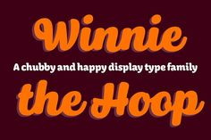 Winnie the Hoop type family by LetterMaker on @creativemarket
