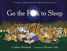 Go the F**k to Sleep! THIS IS HYSTERICAL!!! Samuel L. Jackson does a wonderful job narrating this story we all know we've at some point wanted to say this to our kids! hahaha!!!