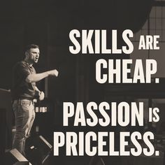 We all have skills ... And many have skills, BIG skills but don't win .... It's passion that is the fuel for execution