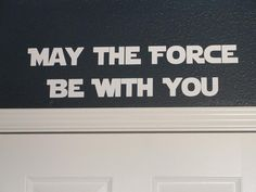 Idea for Angelo's Star Wars Room - May the Force be with You Vinyl Wall Decal for Boy's Room. $10.00, via Etsy.